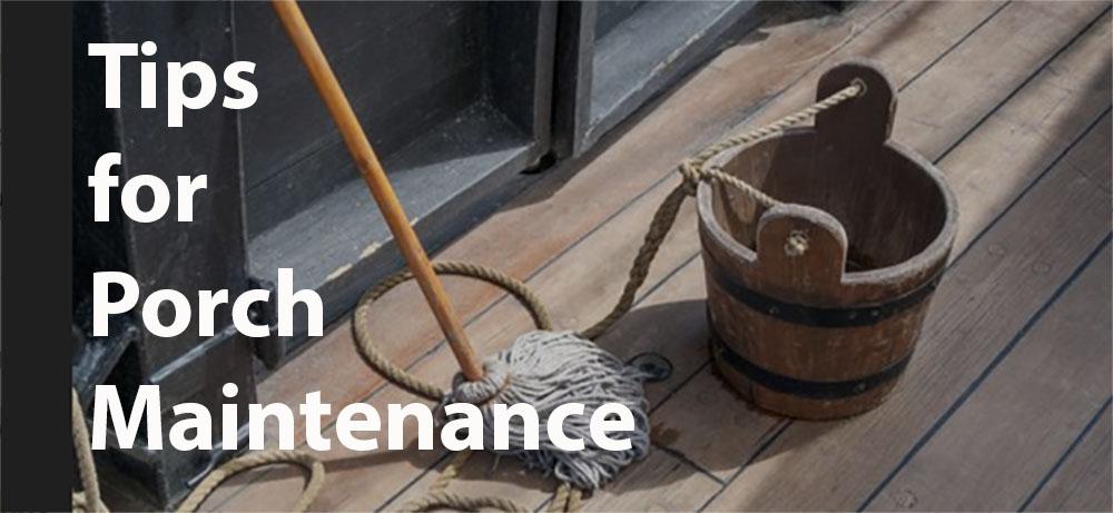 Porch Maintenance tips